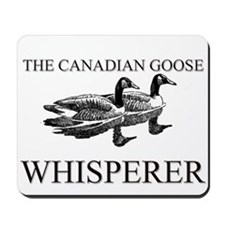 The Canadian Goose Whisperer Mousepad