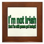 I'm Not Irish Framed Tile