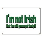 I'm Not Irish Banner