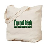 I'm Not Irish Tote Bag