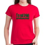 I'm Not Irish Women's Dark T-Shirt