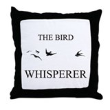 The Bird Whisperer Throw Pillow