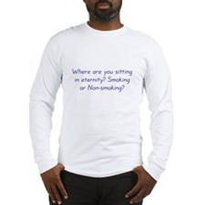 Smoking or Nonsmoking Long Sleeve T-Shirt