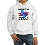 wharton texas - been there, done that Hoodie