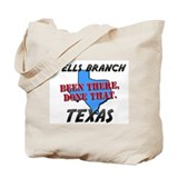 wells branch texas - been there, done that Tote Ba