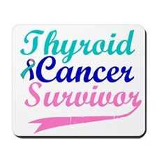 Thyroid Cancer Survivor Mousepad