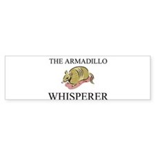 The Armadillo Whisperer Bumper Bumper Sticker