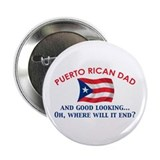 "Good Looking Puerto Rican Dad 2.25"" Button"