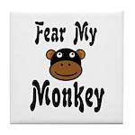 Fear My Monkey Funny Tile Coaster