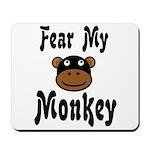 Fear My Monkey Funny Mousepad