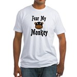 Fear My Monkey Funny Fitted T-Shirt