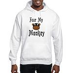 Fear My Monkey Funny Hooded Sweatshirt