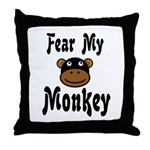 Fear My Monkey Funny Throw Pillow