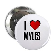 I LOVE MYLES Button