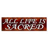 Sacred Life Bumper Sticker