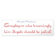 Jail Employers of Ilegals Bumper Bumper Sticker