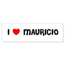 I LOVE MAURICIO Bumper Car Sticker