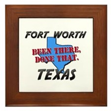 fort worth texas - been there, done that Framed Ti