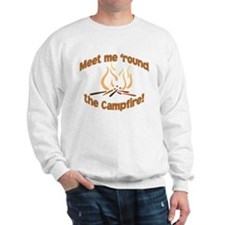 MEET ME 'ROUND THE CAMPFIRE! Sweatshirt