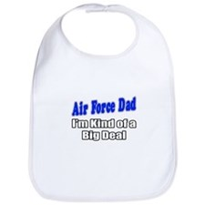 """Air Force Dad...Big Deal"" Bib"