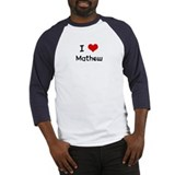I LOVE MATHEW Baseball Jersey