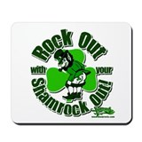 Rock Out with your Shamrock Out Mousepad