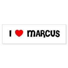 I LOVE MARCUS Bumper Bumper Sticker