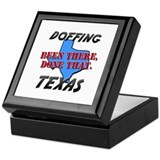 doffing texas - been there, done that Keepsake Box