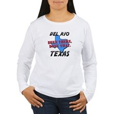 del rio texas - been there, done that T-Shirt