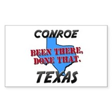 conroe texas - been there, done that Decal