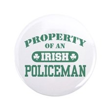 "Property of an irish Policeman 3.5"" Button"