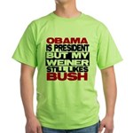 My Weiner Likes Bush Green T-Shirt