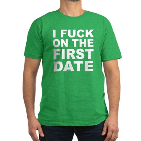 I Fuck on the First Date Mens Fitted Dark T-Shirt
