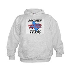 baytown texas - been there, done that Hoodie