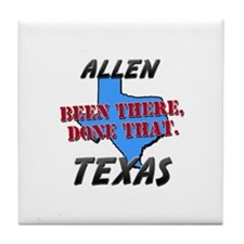allen texas - been there, done that Tile Coaster