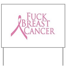 Fuck Breast Cancer Yard Sign
