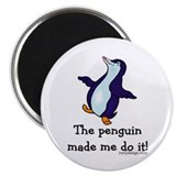 The penguin made me do it! 2.25&quot; Magnet (10 pack)