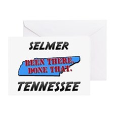 selmer tennessee - been there, done that Greeting