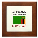 My Zimbabwean Girlfriend Loves Me Framed Tile