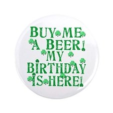 "Buy Me a Beer Irish Birthday 3.5"" Button"