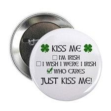 "Who Cares, Just Kiss Me 2.25"" Button (10 pack)"