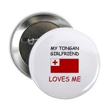 """My Tongan Girlfriend Loves Me 2.25"""" Button"""