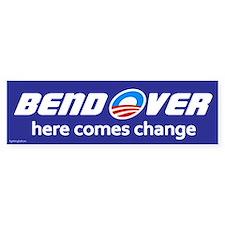 Bend Over - Here Comes Change Bumper Bumper Sticker