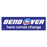 Bend Over - Here Comes Change Bumper Stickers