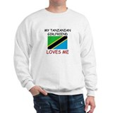 My Tanzanian Girlfriend Loves Me Sweatshirt