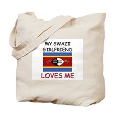 My Swazi Girlfriend Loves Me Tote Bag