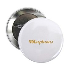 "VOLupTuous 2.25"" Button"