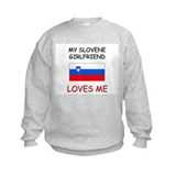 My Slovene Girlfriend Loves Me Sweatshirt