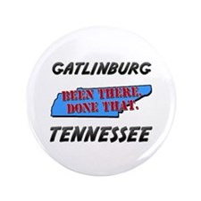 gatlinburg tennessee - been there, done that 3.5""