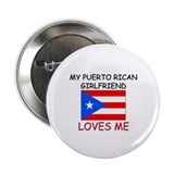 "My Puerto Rican Girlfriend Loves Me 2.25"" Button"